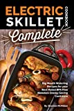 Electric Skillet Cookbook Complete: Big Mouth Watering Recipes for your Best Rated BPA Free Nonstick...