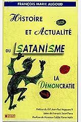 Histoire et actualité du satanisme: La démocratie : l'antidote Broché