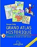 Grand atlas historique - Larousse - 11/10/2006