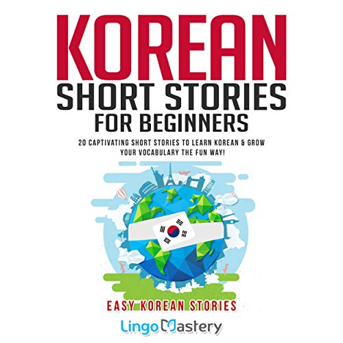 Korean Short Stories for Beginners: 20 Captivating Short Stories to Learn Korean and Grow Your Vocabulary the Fun Way! Titelbild