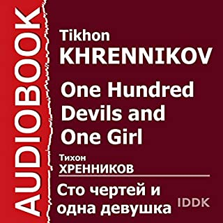 One Hundred Devils and One Girl [Russian Edition]                   De :                                                                                                                                 Tikhon Khrennikov                               Lu par :                                                                                                                                 Albertina Elanskaya,                                                                                        Yury Bogdanov,                                                                                        Zoya Belaya,                   and others                 Durée : 1 h et 39 min     Pas de notations     Global 0,0