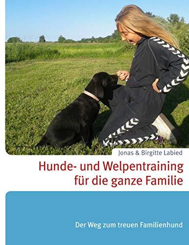 Hunde- und Welpentraining für die ganze Familie: Der Weg zum treuen Familienhund