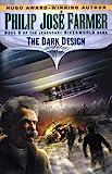 The Dark Design (Riverworld Saga, Book 3)