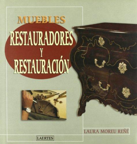Muebles. Restauradores y restauración (Laertes)