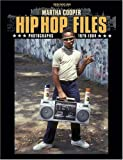 Hip Hop Files - Photographs 1979-1984 by Martha Cooper (30-Nov-2004) Hardcover - From Here to Fame (30 Nov. 2004) - 30/11/2004