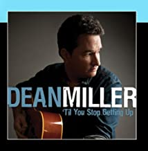 Best dean miller til you stop getting up Reviews