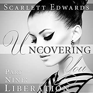 Uncovering You 9: Liberation                   By:                                                                                                                                 Scarlett Edwards                               Narrated by:                                                                                                                                 Amy Johnson                      Length: 4 hrs and 33 mins     5 ratings     Overall 4.8