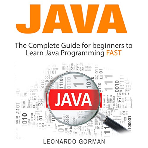 Java: The Complete Guide for Beginners to Learn Java Programming Fast audiobook cover art