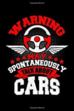 Warning May Spontaneously Talk About Cars: Workout Log Book And Bodybuilding Fitness Journal To Track Weighlifting Sessions For An Auto Mechanic, Car ... Loves To Fix Vintage Car (6 x 9; 120 Pages)