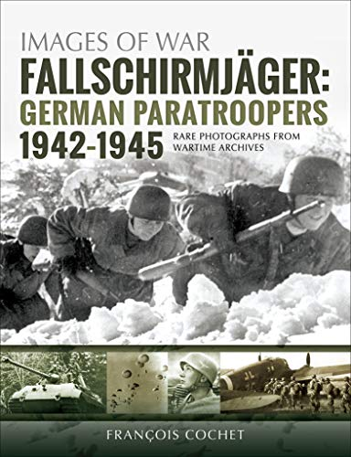 Fallschirmjäger: German Paratroopers, 1942–1945 (Images of War) (English Edition)