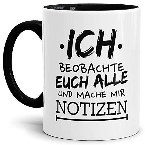 Tassendruck Spruch-TasseIch beobachte Euch Alle Innen & Henkel Schwarz/Neugierig/Lustig/Witzig/Fun/Spaß/Tasse mit Spruch/Mug/Cup/Beste Qualität - 25 Jahre Erfahrung