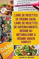 livre de recettes de régime Dash, Livre de recettes de superaliments, Régime du métabolisme & Régime indien complet