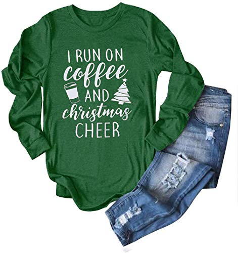 I Run On Coffee and Christmas Cheer Funny T-Shirt Women Long Sleeve Xmas Holiday Tops Tee (XX-Large, Green)