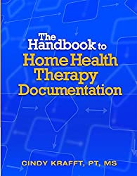 The Handbook for Home Health Therapy Documentation