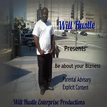 Be about your bizness