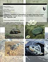 Preliminary Assessment of Diamondback Terrapins: Malaclemys Terrapin; Nesting Ecology at Sandy Hook, Nj, Gateway National Recreation Area, July - September 2002 (Technical Report Nps/Ner/nrtr-2005/014)