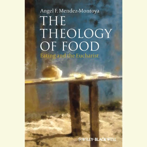The Theology of Food audiobook cover art