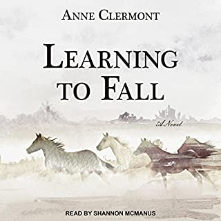 Learning to Fall     A Novel              By:                                                                                                                                 Anne Clermont                               Narrated by:                                                                                                                                 Shannon McManus                      Length: 8 hrs and 50 mins     19 ratings     Overall 4.1