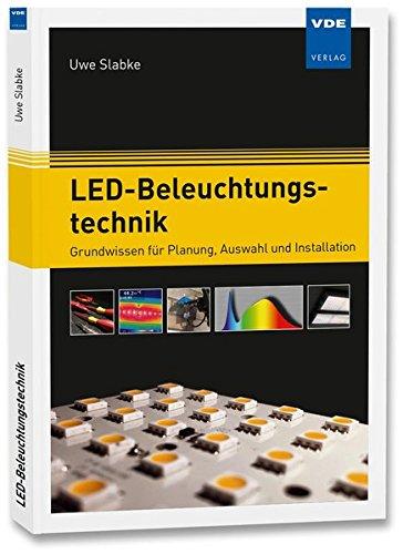 LED-Beleuchtungstechnik: Grundwissen für Planung, Auswahl und Installation