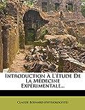 Introduction A L'Etude de La Medecine Experimentale... - Nabu Press - 21/01/2012