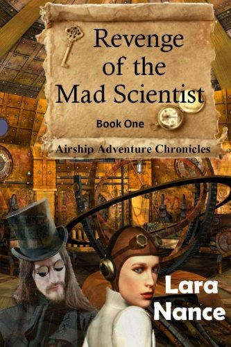 Revenge of the Mad Scientist: Book One: Airship Adventure Chronicles: Volume 1 steampunk buy now online