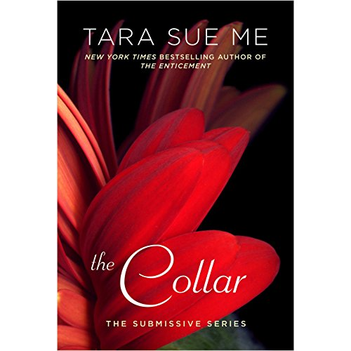 The Collar     The Submissive Series              By:                                                                                                                                 Tara Sue Me                               Narrated by:                                                                                                                                 Angelica Lee,                                                                                        John Michael Morgan                      Length: 8 hrs and 35 mins     92 ratings     Overall 4.6