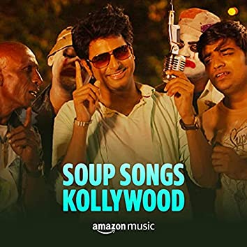 Soup Songs Kollywood