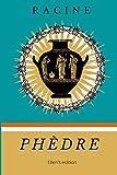 Phèdre: De Racine   Texte intégral et biographie de l'auteur