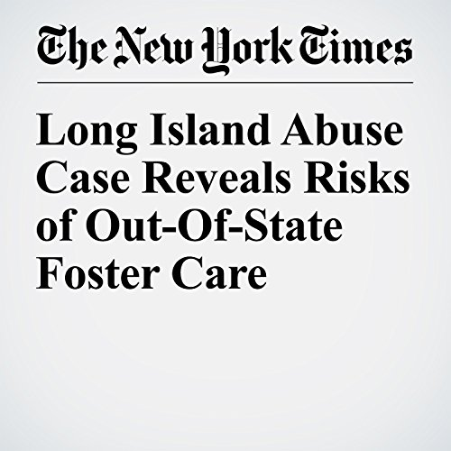 Long Island Abuse Case Reveals Risks of Out-Of-State Foster Care cover art
