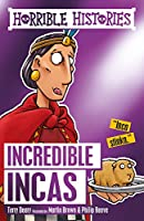 Incredible Incas (Horrible Histories)