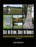 Cut in Stone, Cast in Bronze: Nebraska s Historical Markers and Monuments, 1854-1967