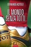 Un mondo senza Totti...