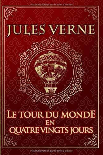 Le tour du monde en quatre vingts jours - Jules Verne: Édition illustrée   Collection Luxe   221 pages Format 15,24 cm x 22,86 cm