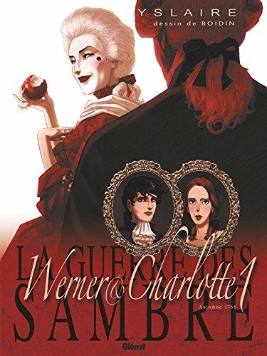 La Guerre des Sambre - Werner et Charlotte - Tome 01 NE: L'éternité de Saintange