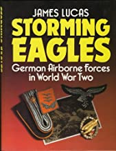 Storming Eagles: German Airborne forces in World War Two
