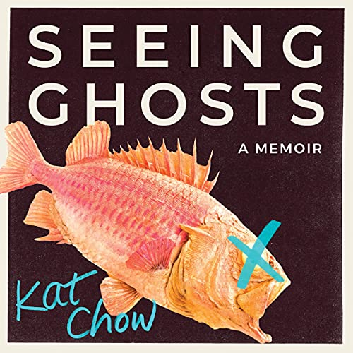 Seeing Ghosts Audiobook By Kat Chow cover art