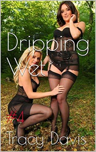 Dripping Wet (Lesbians, milf, mature women, younger women): #4