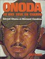Onoda - 30 ans seul en guerre de Cendron Bernard Chenu Gérard