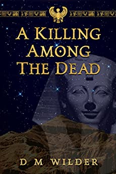 A Killing Among The Dead: The Last Book of the Memphis Cycle by [D M Wilder]