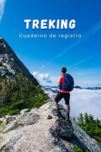 TREKING. CUADERNO DE REGISTRO: Lleva un seguimiento detallado de tus salidas | Diario de Senderismo, Excursionismo o Montañismo | Regalo creativo para senderistas y amantes de la Montaña.