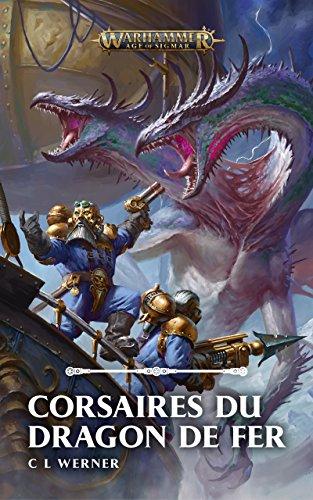 Corsaires du Dragon de Fer (Broché) (Warhammer Age of Sigmar) (French Edition)