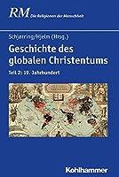 Geschichte Des Globalen Christentums: 19. Jahrhundert (Die Religionen Der Menschheit)