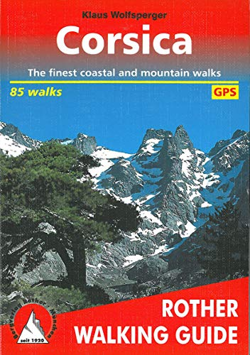 Corsica. The finest coastal and mountain walks. 85 walks. With GPS-Tracks (Rother Walking Guide)