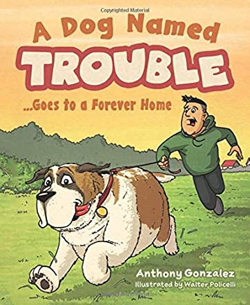 A Dog Named Trouble...Goes to a Forever Home