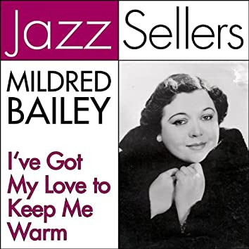 I've Got My Love to Keep Me Warm (Jazzsellers)