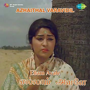 "Azhaithal Varavidil (From ""Ellam Avale"") - Single"