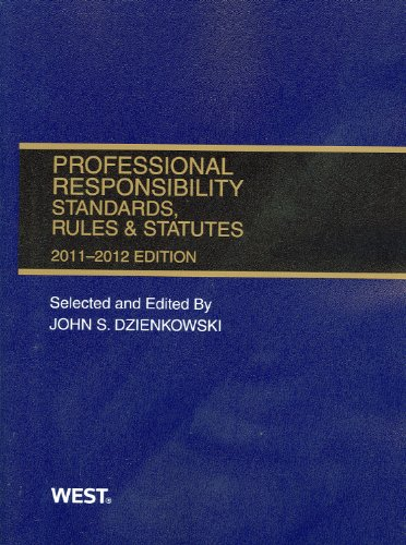 Professional Responsibility, Standards, Rules & Statutes, 2011-2012