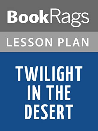 Lesson Plans Twilight in the Desert