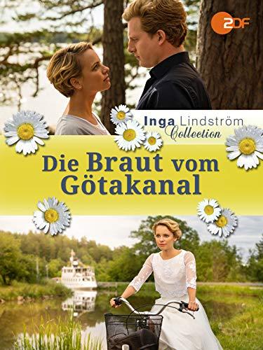 Inga Lindström: Die Braut vom Götakanal