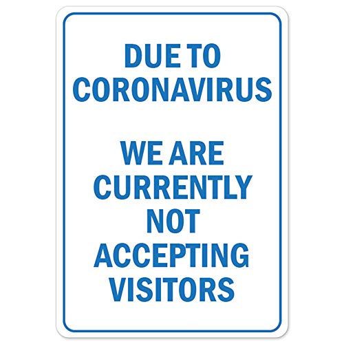 SignMission COVID-19 Notice Sign - Due to Coronavirus We are Not Accepting Visitors | Vinyl Decal | Protect Your Business, Municipality, Home & Colleagues | Made in The USA, 10' X 7' Decal